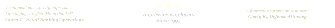 Baton Rouge Resume Service... IMPRESSING EMPLOYERS SINCE 1997!